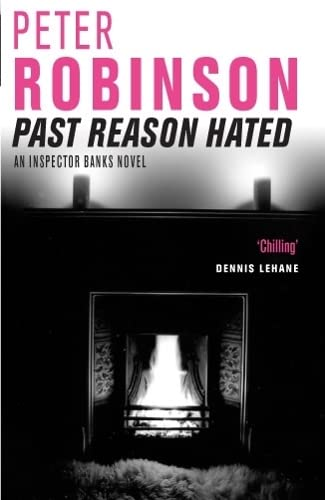 9780330491624: Past Reason Hated: An Inspector Banks Mystery