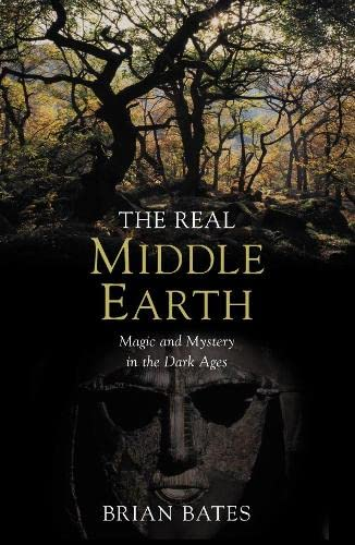 9780330491709: The Real Middle-Earth: Magic and Mystery in the Dark Ages