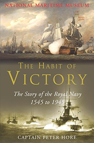 9780330491716: The National Maritime Museum The Habit of Victory: The Story of the Royal Navy 1545 to 1945