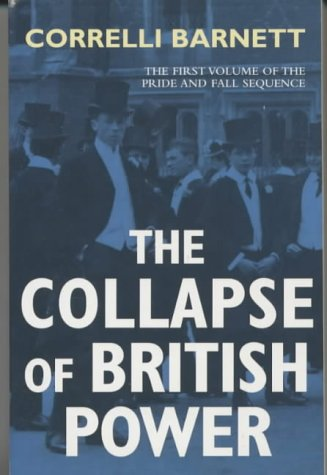 9780330491815: Collapse of British Power (Pride & Fall Sequence)