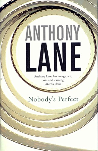 9780330491822: Nobody's Perfect : The Reviews of Anthony Lane Esquire