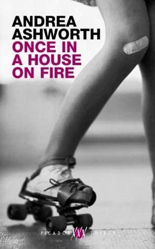 Once in a House on Fire: Ashworth, Andrea