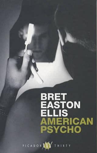 9780330491891: American Psycho (Picador Thirty)