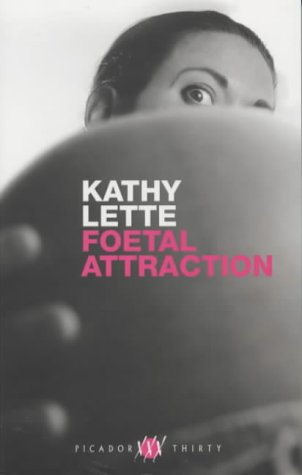 9780330491952: FOETAL ATTRACTION (PICADOR THIRTY)