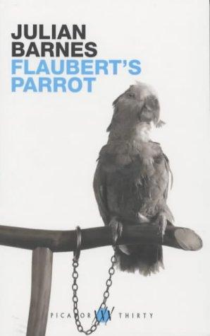 9780330491969: Flaubert's Parrot (Picador thirty)