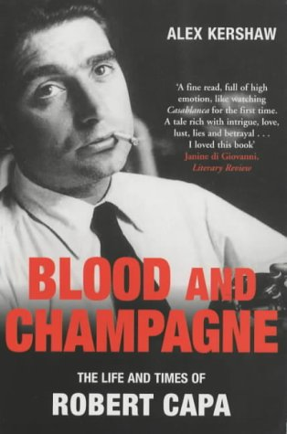 9780330492508: Blood and Champagne: The Life of Robert Capa