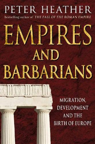 9780330492553: Empires and Barbarians: Migration, Development and the Birth of Europe