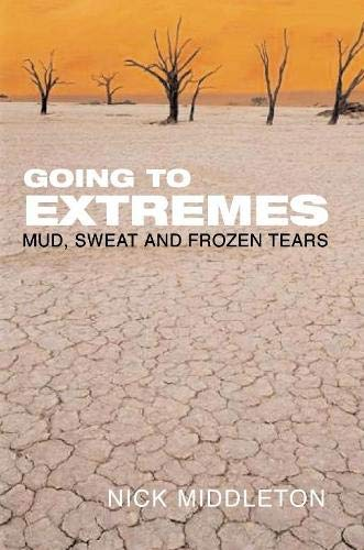 9780330493840: Going to Extremes: Mud, Sweat and Frozen Tears