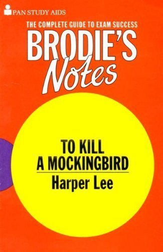 To Kill a Mockingbird: Brodie's Notes: Harper Lee