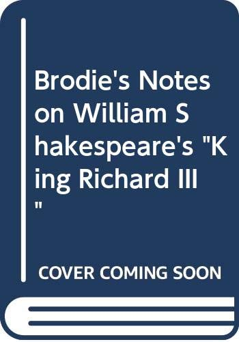 "Brodie's Notes on William Shakespeare's ""King Richard: Hardacre, Kenneth"