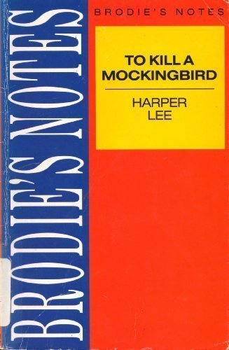 To Kill a Mockingbird: Brodies Notes: Kenneth Hardacre and