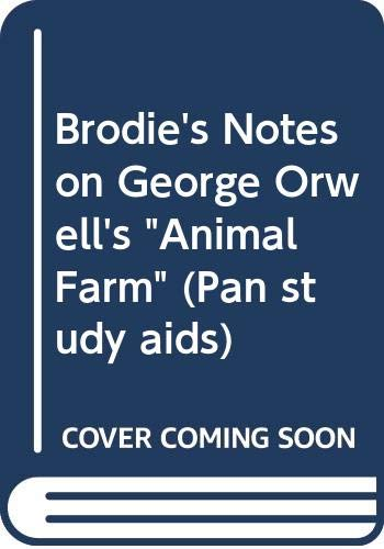 "9780330503006: Brodie's Notes on George Orwell's ""Animal Farm"" (Pan study aids)"