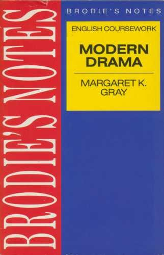 Brodies Notes on English Course Work: Modern: Gray, Margaret K.