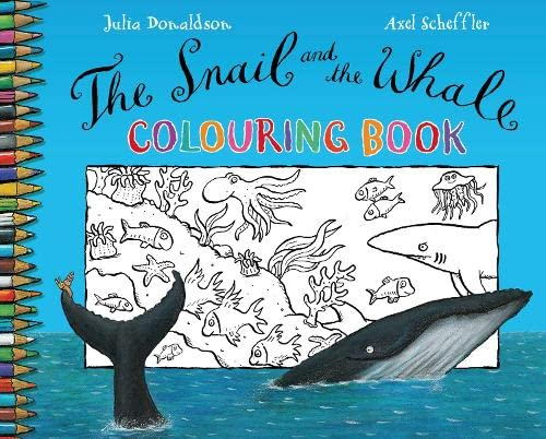 Snail and the Whale Colouring Book: Julia Donaldson