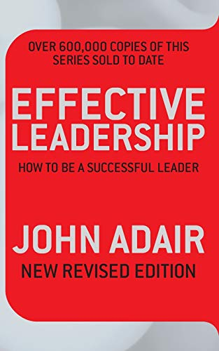 9780330504195: Effective Leadership (NEW REVISED EDITION): How to be a successful leader