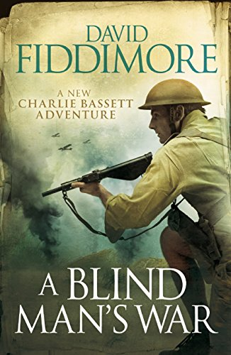 A Blind Man's War (Charlie Bassett) 9780330505833 Charlie Bassett thought he was done with a military life, but a soldier is always a soldier, and now he must fight one last battle. A ti