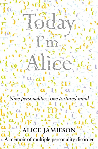 9780330508278: Today I'm Alice: Nine Personalities, One Tortured Mind