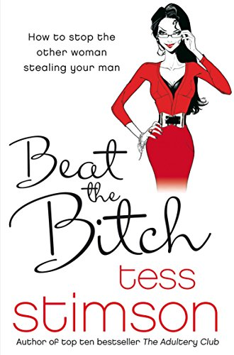 9780330509459: Beat the Bitch: How to Stop the Other Woman Stealing Your Man