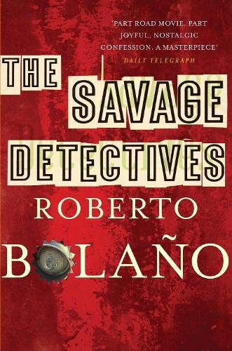 9780330509527: The Savage Detectives. Roberto Bolao