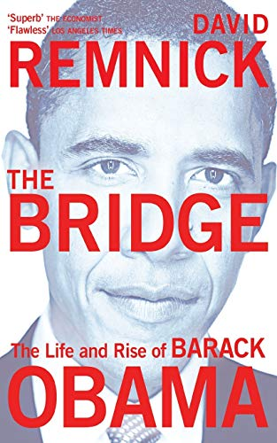 9780330509961: The Bridge: The Life and Rise of Barack Obama