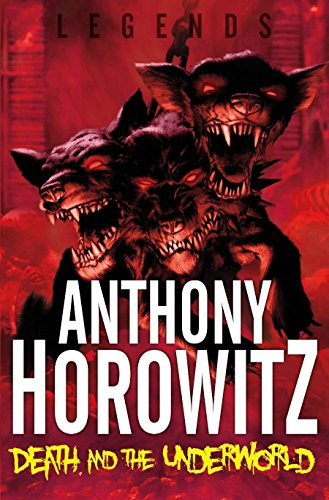 9780330510189: Legends: Death and the Underworld (Legends (Anthony Horowitz Quality))