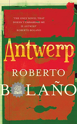 9780330510585: Antwerp. by Roberto Bolano