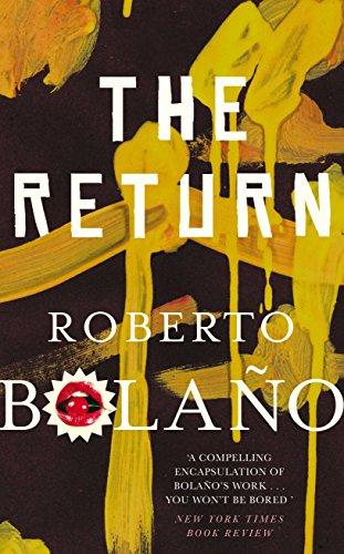 The Return: Bolano, Roberto
