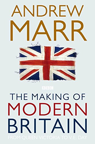 9780330510998: The Making of Modern Britain