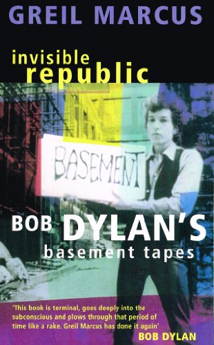 9780330511513: Invisible Republic: Bob Dylan's Basement Tapes