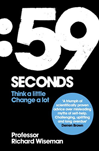 9780330511605: 59 Seconds: Think a Little, Change a Lot. Richard Wiseman