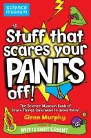 9780330512275: Stuff That Scares Your Pants Off!: The Science Museum Book of Scary Things (and ways to avoid them)