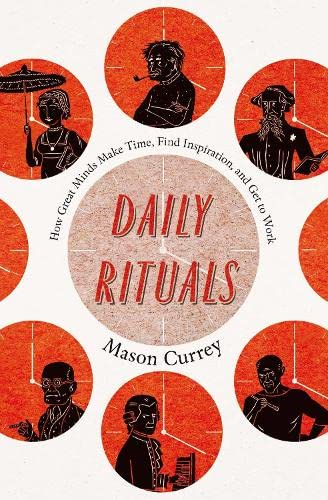 9780330512497: Daily Rituals: How Great Minds Make Time, Find Inspiration, and Get to Work