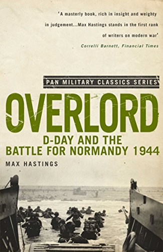9780330513623: Overlord: D-Day and the Battle for Normandy 1944 (Pan Military Classics)