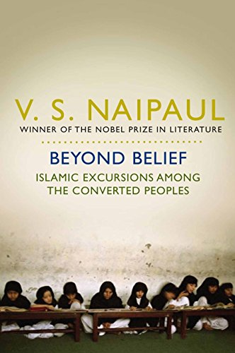 9780330517874: Beyond Belief: Islamic Excursions Among the Converted Peoples