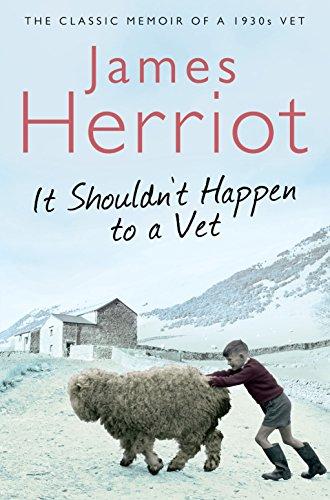 It Shouldn't Happen to a Vet: Herriot, James