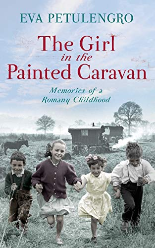 The Girl in the Painted Caravan: Eva Petrulengo