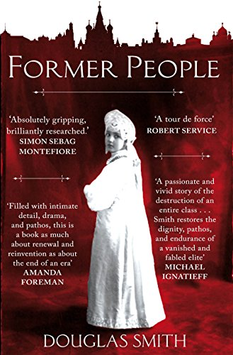 9780330520294: Former People: The Destruction of the Russian Aristocracy