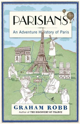 9780330522199: Parisians: An Adventure History of Paris