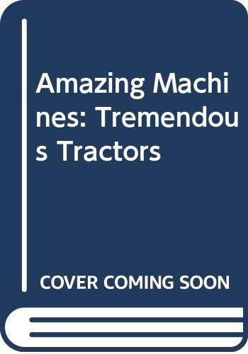 9780330522434: Amazing Machines: Tremendous Tractors