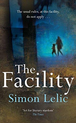 The Facility: Simon Lelic