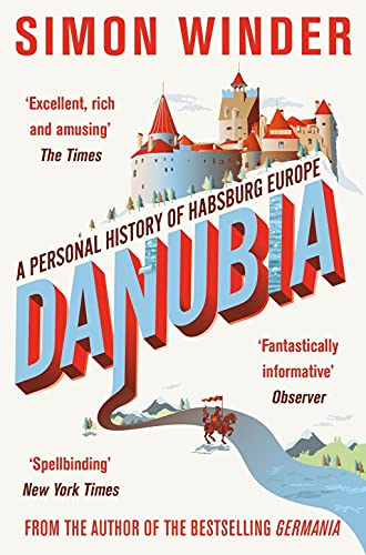 9780330522793: Danubia: A Personal History of Habsburg Europe