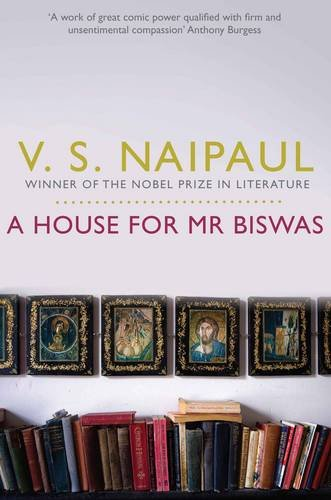 House for MR Biswas: V. S. Naipaul