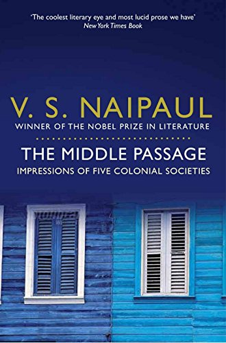 9780330522953: The Middle Passage: Impressions of five colonial societies