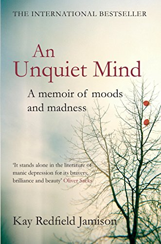 9780330528078: An Unquiet Mind: A memoir of moods and madness