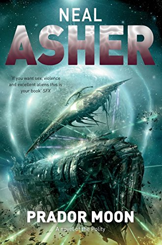 Neal 0230531318 The Fast Free Novel of the Polity by Asher Prador Moon