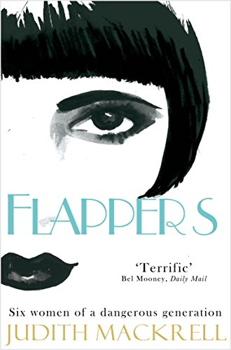 9780330529525: Flappers: Six Women of a Dangerous Generation