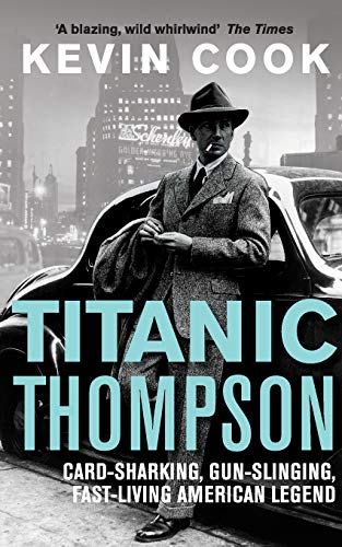 9780330529952: Titanic Thompson: The Man Who Bet on Everything