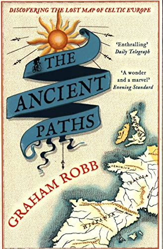 9780330531511: The Ancient Paths: Discovering the Lost Map of Celtic Europe