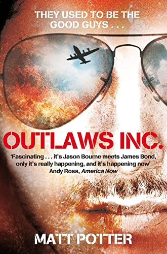 9780330531665: Outlaws Inc: Flying with the World's Most Dangerous Smugglers