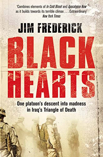 9780330533478: Black Hearts: One Platoon's Descent Into Madness in Iraq's Triangle of Death